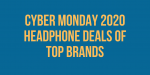 cyber-monday-2020-headphone-deals.png